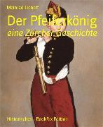 Cover-Bild zu Der Pfeiferkönig (eBook) von Lienert, Meinrad