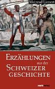 Cover-Bild zu Erzählungen aus der Schweizergeschichte von Lienert, Meinrad