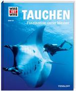 Cover-Bild zu WAS IST WAS Band 139 Tauchen. Faszination unter Wasser von Kunz, Uli