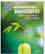 Cover-Bild zu WAS IST WAS Band 142. Nachwachsende Rohstoffe. Mit Pflanzen-Power in die Zukunft von Werdes, Alexandra