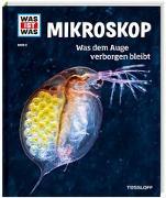 Cover-Bild zu WAS IST WAS Band 8 Mikroskop. Was dem Auge verborgen bleibt von Baur, Dr. Manfred