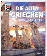 Cover-Bild zu WAS IST WAS Band 64 Die alten Griechen. Götter, Helden, Dichter von Singer, Claire