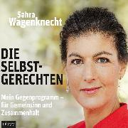 Cover-Bild zu Die Selbstgerechten (Audio Download) von Sahra, Wagenknecht