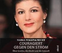 Cover-Bild zu Couragiert gegen den Strom von Wagenknecht, Sahra