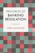 Cover-Bild zu Principles of Banking Regulation von Alexander, Kern