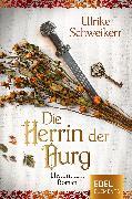 Cover-Bild zu Die Herrin der Burg (eBook) von Schweikert, Ulrike