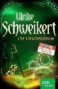 Cover-Bild zu Die Drachenkrone (eBook) von Schweikert, Ulrike