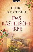 Cover-Bild zu Das kastilische Erbe (eBook) von Schweikert, Ulrike