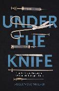 Cover-Bild zu Under the Knife von Laar, Arnold van de