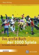 Cover-Bild zu Hirling, Hans: Das grosse Buch der 1000 Spiele