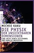 Cover-Bild zu Die Physik der unsichtbaren Dimensionen von Kaku, Michio