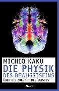 Cover-Bild zu Die Physik des Bewusstseins von Kaku, Michio