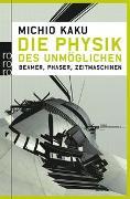 Cover-Bild zu Die Physik des Unmöglichen von Kaku, Michio