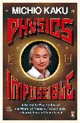 Cover-Bild zu Physics of the Impossible von Kaku, Michio
