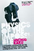 Cover-Bild zu Physics of the Impossible (eBook) von Kaku, Michio