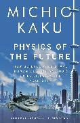 Cover-Bild zu Physics of the Future (eBook) von Kaku, Michio