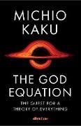 Cover-Bild zu The God Equation (eBook) von Kaku, Michio