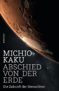 Cover-Bild zu Abschied von der Erde von Kaku, Michio