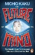 Cover-Bild zu The Future of the Mind von Kaku, Michio