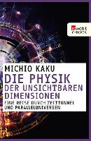 Cover-Bild zu Die Physik der unsichtbaren Dimensionen (eBook) von Kaku, Michio