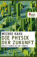 Cover-Bild zu Die Physik der Zukunft (eBook) von Kaku, Michio