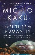 Cover-Bild zu The Future of Humanity (eBook) von Kaku, Michio