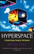 Cover-Bild zu Hyperspace: A Scientific Odyssey through Parallel Universes, Time Warps, and the Tenth Dimension (eBook) von Kaku, Michio