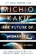Cover-Bild zu The Future of Humanity von Kaku, Michio