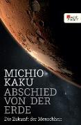 Cover-Bild zu Abschied von der Erde (eBook) von Kaku, Michio