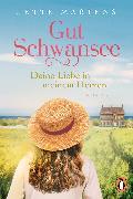 Cover-Bild zu Gut Schwansee - Deine Liebe in meinem Herzen (eBook) von Martens, Jette