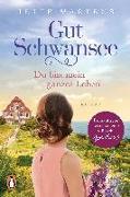 Cover-Bild zu Gut Schwansee - Du bist mein ganzes Leben von Martens, Jette