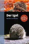 Cover-Bild zu Der Igel - Nachbar und Wildtier