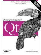 Cover-Bild zu Programming with Qt von Dalheimer, Matthias Kalle