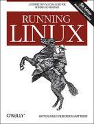 Cover-Bild zu Running Linux: A Distribution-Neutral Guide for Servers and Desktops von Dalheimer, Matthias Kalle