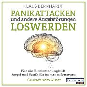 Cover-Bild zu Panikattacken und andere Angststörungen loswerden (Audio Download) von Bernhardt, Klaus