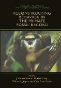 Cover-Bild zu Reconstructing Behavior in the Primate Fossil Record von Jungers, William L. (Hrsg.)