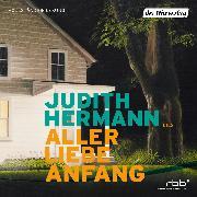 Cover-Bild zu Aller Liebe Anfang (Audio Download) von Hermann, Judith
