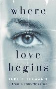 Cover-Bild zu Where Love Begins (eBook) von Hermann, Judith