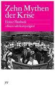 Cover-Bild zu Zehn Mythen der Krise es digital von Flassbeck, Heiner