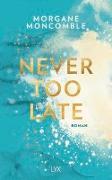 Cover-Bild zu Never Too Late von Moncomble, Morgane