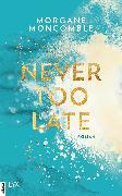 Cover-Bild zu Never Too Late (eBook) von Moncomble, Morgane