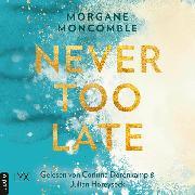 Cover-Bild zu Never Too Late - Never, Teil 2 (Ungekürzt) (Audio Download) von Moncomble, Morgane