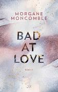 Cover-Bild zu Bad At Love von Moncomble, Morgane