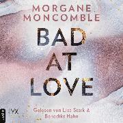 Cover-Bild zu Bad At Love (Ungekürzt) (Audio Download) von Moncomble, Morgane