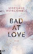 Cover-Bild zu Bad At Love (eBook) von Moncomble, Morgane