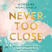 Cover-Bild zu Never Too Close - Never, Teil 1 (Ungekürzt) (Audio Download) von Moncomble, Morgane