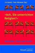 """Cover-Bild zu """"Ach, Sie unterrichten Religion?"""" von Bosold, Iris (Hrsg.)"""