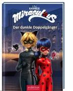 Cover-Bild zu Miraculous - Der dunkle Doppelgänger (Miraculous 2) von Neeb, Barbara (Übers.)