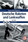 Cover-Bild zu Deutsche Raketen und Lenkwaffen von Griehl, Manfred