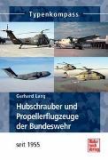 Cover-Bild zu Hubschrauber und Propellerflugzeuge der Bundeswehr von Lang, Gerhard
